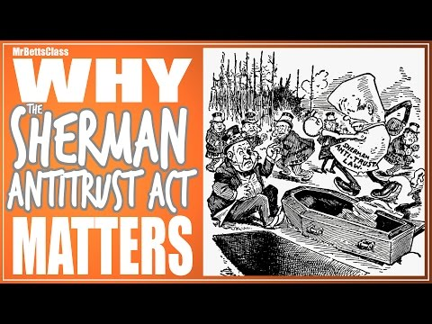 Why The Sherman Antitrust Act Matters - @MrBettsClass