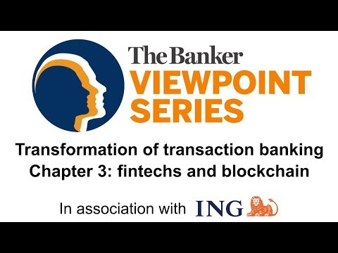 Fintechs And Blockchain - The Transformation Of Transaction Banking