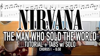 The Man Who Sold The World - Nirvana (Guitar Tutorial + Tabs) w/SOLO