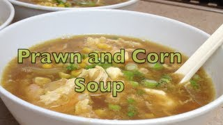 Prawn And Corn Chinese Soup Video Recipe Cheekyricho