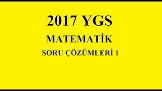 2017 YGS MATEMATİK SORU ÇÖZÜMLERİ 1. KISIM