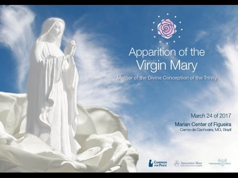 Apparition of the Virgin Mary Rose of Peace - Marian Center of Figueira, Brasil - March 24, 2017