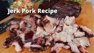 Jerk Pork Recipe   Jerk Pork Grilled and Glazed on Drum Smoker