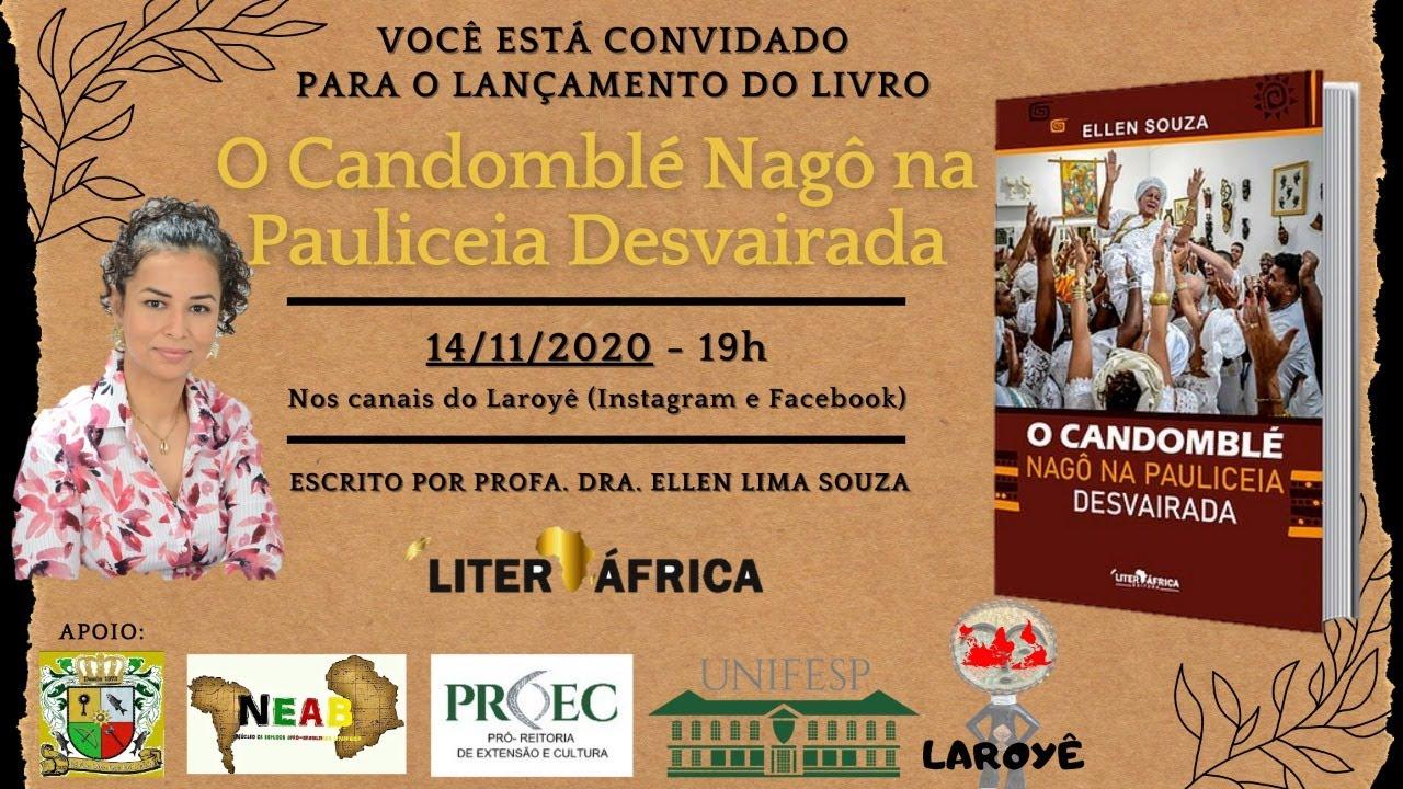"""Lançamento do Livro """"Candomblé Nagô na Pauliceia Desvairada"""" da Prof. Dra. Ellen Lima Souza"""