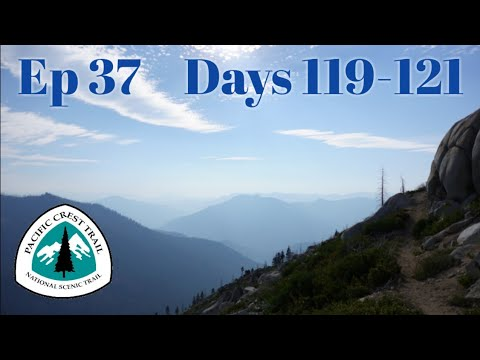 PCT Ep 37 Days 119-121: The Best of North California
