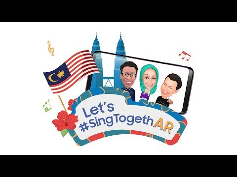 Samsung Galaxy S9: #SingTogethAR towards a Greater Malaysia