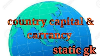 Country  Capital & Currency static gk part 1