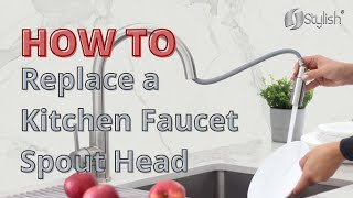 How to Replace a Kitchen Faucet Spout Head   Stylish