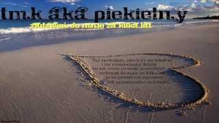 TMK aka Piekielny - Zadzwoń do mnie za kilka lat [ Tecek Blend ]