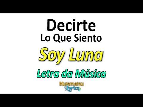 Elenco de Soy Luna - Decirte Lo Que Siento - Letra