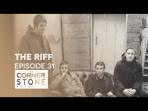 THE RIFF | Cornerstone Sessions #31