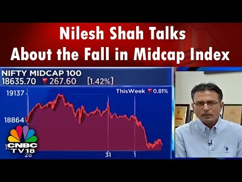 Kotak AMC's Nilesh Shah Talks About the Fall in Midcap Index | Taking Stock | CNBC TV18