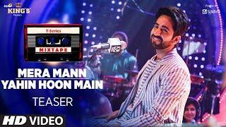 Mera Mann/Yahin Hoon Main Teaser | T-Series Mixtape | Ayushmann Khurrana | Releasing 10 August