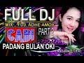 Full Djmixfdj Adhe Amoy With Ot Cabi Live Padang Bulan Oki  22 9 19