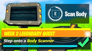 Step onto a Body Scanner (All Locations) - Fortnite