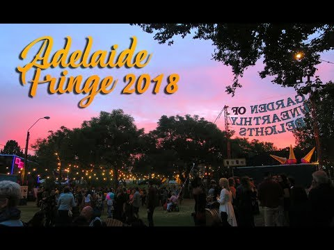 Adelaide Fringe 2018. First night in the Garden of Unearlty Delights!
