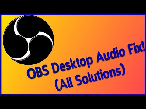 OBS AUDIO FIX (ALL SOLUTIONS)