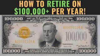 How to Retire With A Six-Figure Income | Retire On $100,000 A Year