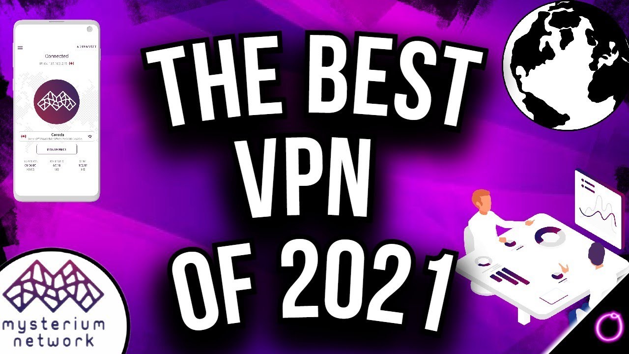 The absolute best and safest VPN for crypto consumers 2021 (Mysterium Network)