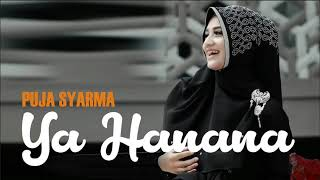 Download lagu SHALAWAT YA HANANA cover PUJA SYARMA 2018 MP3