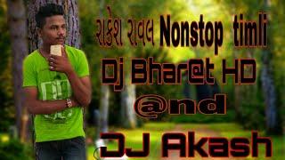 Rakesh raval New Super Hit Nonstop Timli Mixtape || Dj Akash Morva & Dj Bharat HD || Full Mashup