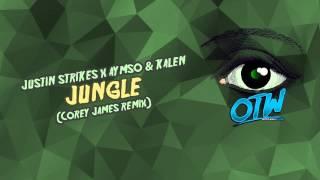 Justin Strikes x Aymso & Kalen - Jungle (Corey james Remix)