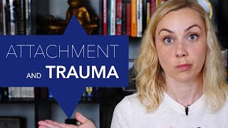 How is attachment related to trauma? | Kati Morton