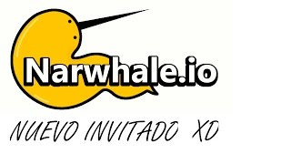 NARWHALE.IO QUE MANCOS!