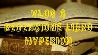 VLOG 6 Recensione: Hyperion di Dan Simmons