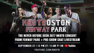 NKOTB LIVE at Fenway Park 2017 - #NKOTBOSTON Stays in the BHfamily