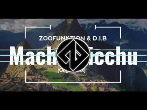 ZooFunktion & D.I.B - Machu Picchu (Original Mix)