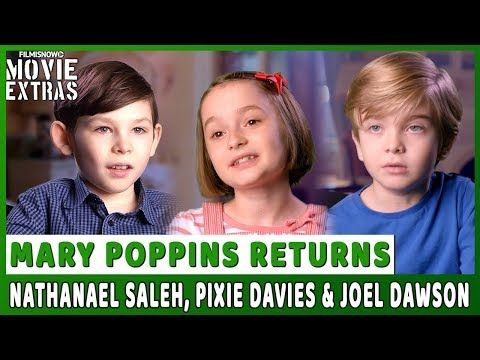 MARY POPPINS RETURNS | On-set visit with Nathanael Saleh, Pixie Davies & Joel Dawson Mp3