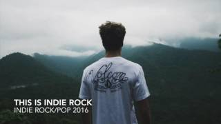 indie pop rock alternative compilation december 2016 1 hour playlist