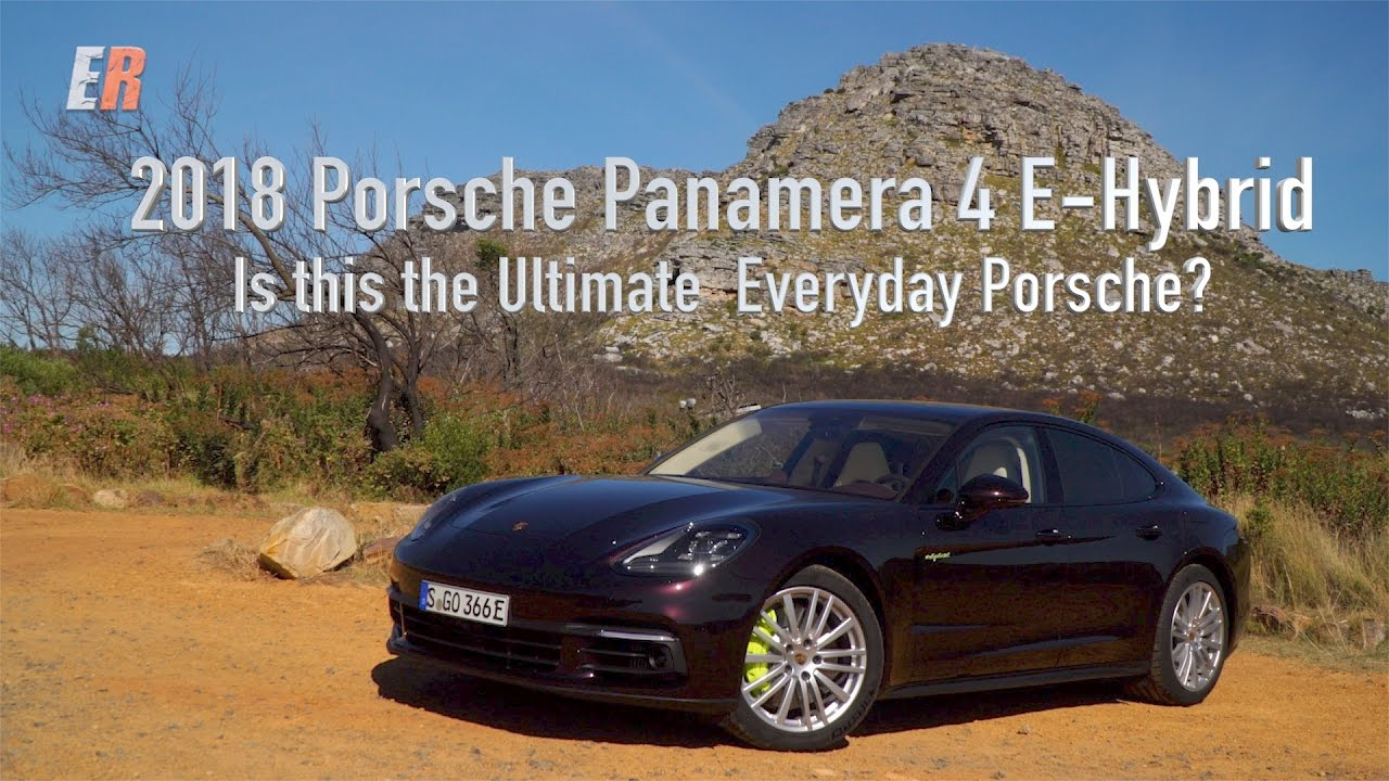 2018 Porsche Panamera 4 E Hybrid Review The Best Of All Worlds You