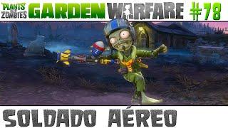 Plants vs. Zombies Garden Warfare #78 - Soldado Aéreo [60 FPS]
