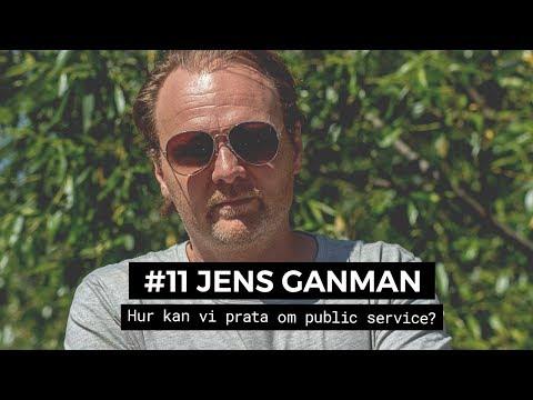 #11 Jens Ganman - 'Vi lever i en värld där media vrider på verkligheten'