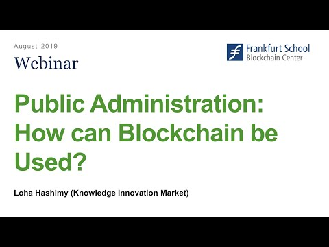 Public Administration: How can Blockchain be Used? - Webinar with Loha Hashimy from KIM