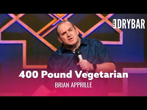 There Are No 400 Pound Vegetarians. Brian Apprille