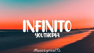 INFINITO - YOUTHOPIA (Lyrics)