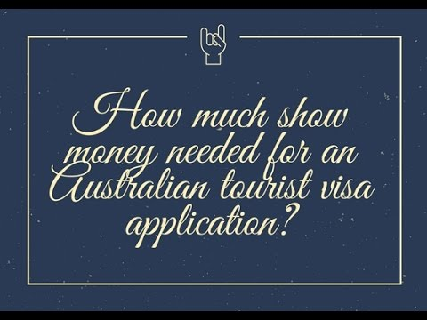 How much show money needed for an Australian tourist visa application?