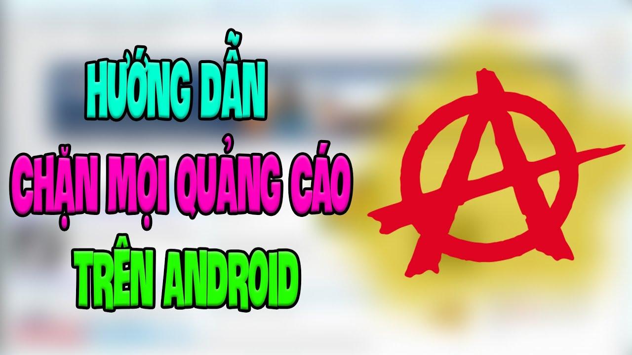 Hướng Dẫn Cách Chặn Quảng Cáo Khi Lướt Web Trên Android