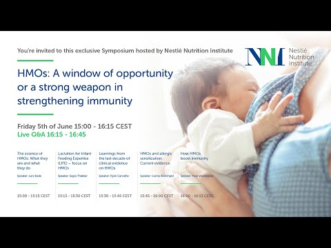 NNI Symposium - HMOs: A Window Of Opportunity Or A Strong Weapon In Strengthening Immunity