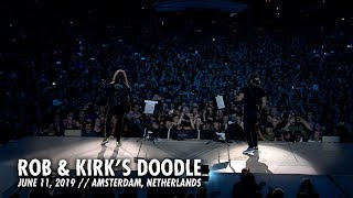 Metallica: Rob & Kirks Doodle (Amsterdam, Netherlands - June 11, 2019) YouTube Videos