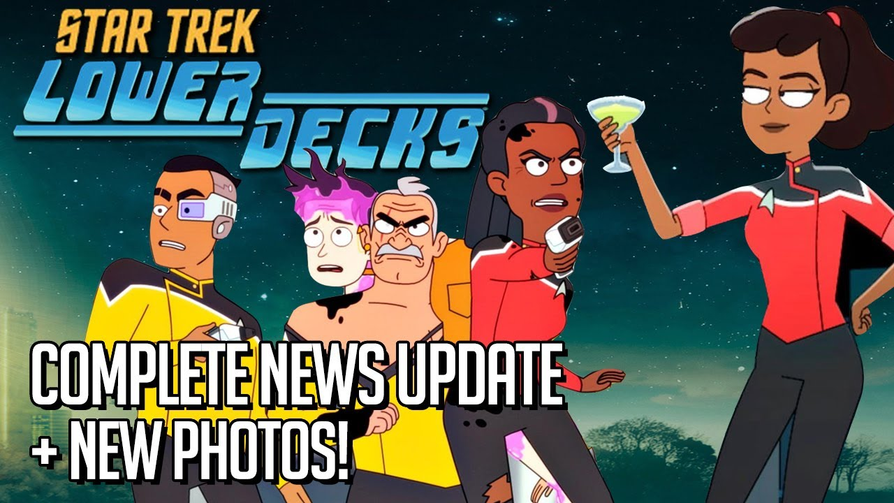 Star Trek Lower Decks news! - Complete update + new photos!