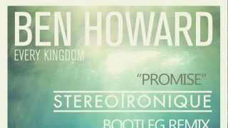 Ben Howard - Promise (Stereotronique Radio Remix) [Free Download]
