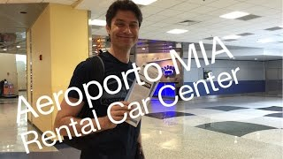 Rental Car Center no Aeroporto de Miami, com o MIA Mover - Ellerim Apresenta