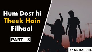 PART 3 | Hum Dost hi Theek Hain Filhaal | Storytelling in Hindi | Rhyme Attacks