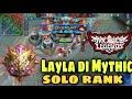 - SANTAI SOLO RANK GUNA LAYLA DI MYTHIC