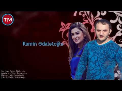 Ramin Edaletoglu Ft Pervane şem - Eşq Yolunda (YENİ)