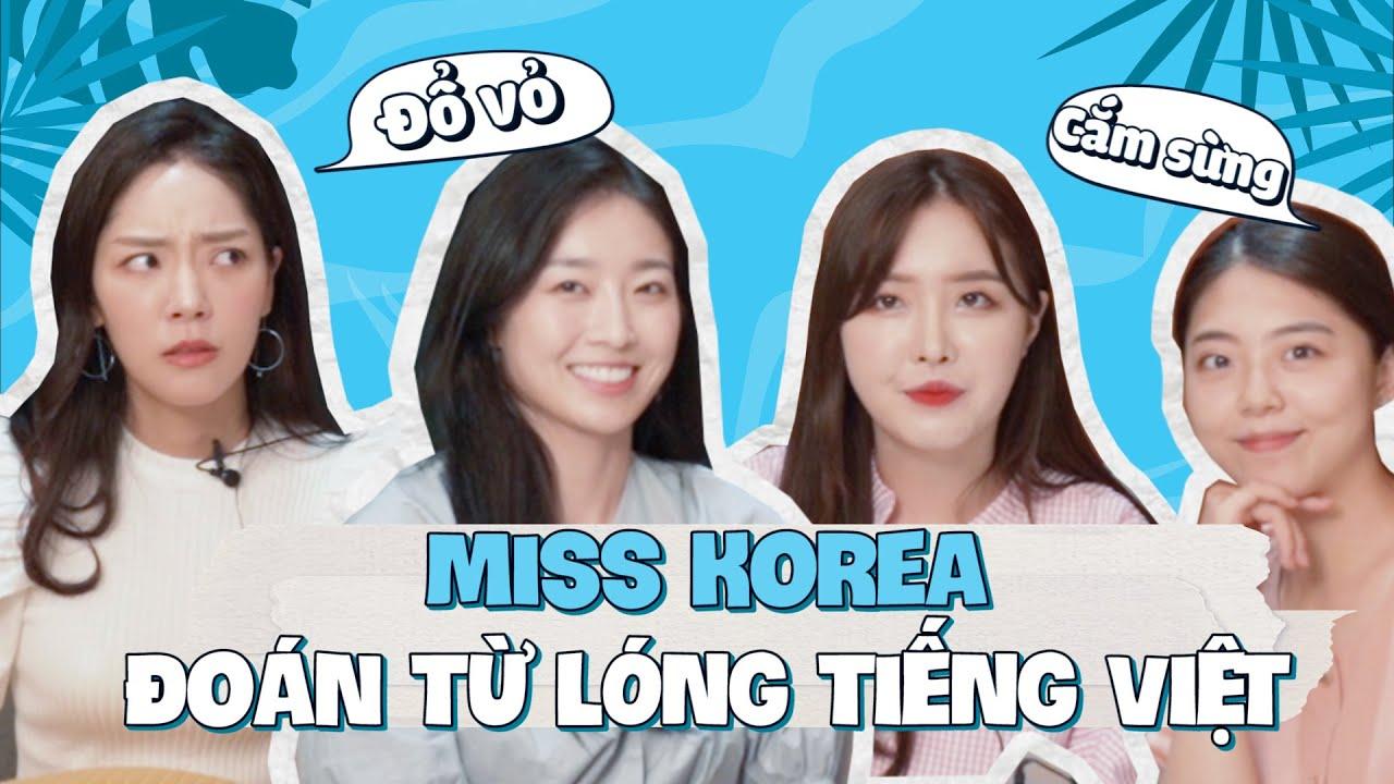 MISS KOREA ĐOÁN TỪ LÓNG TIẾNG VIỆT   TÁN NHẢM VIỆT HÀN 118
